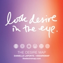 The Desire Map - Look Desire in the Eye